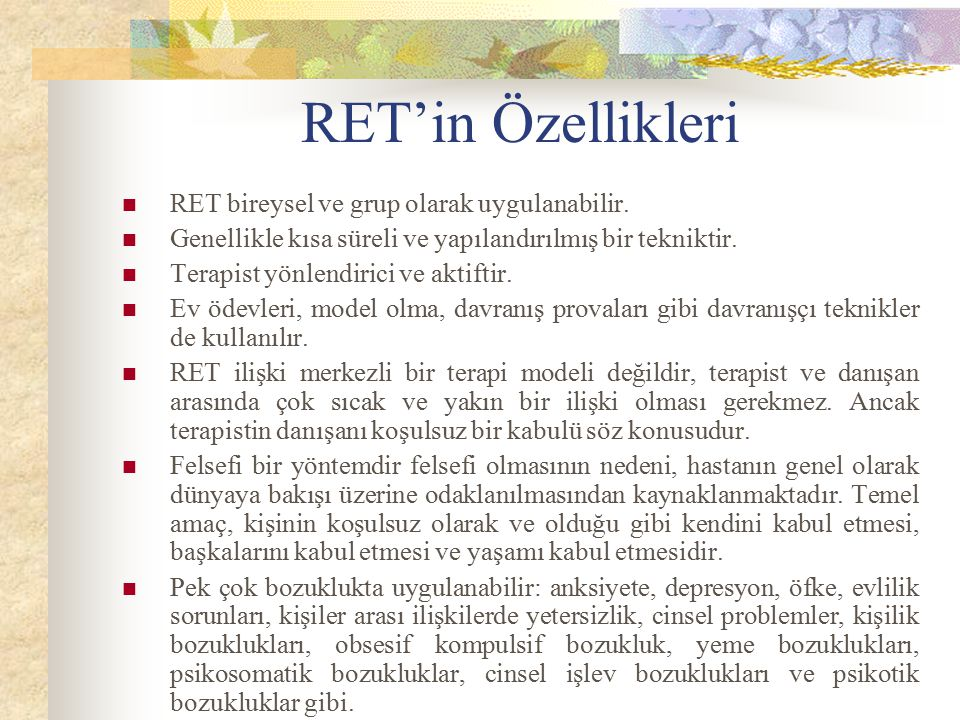 RET'in Özellikleri RET bireysel ve grup olarak uygulanabilir.