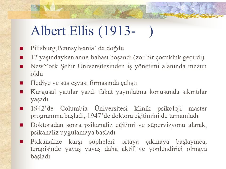 Albert Ellis (1913- ) Pittsburg,Pennsylvania' da doğdu