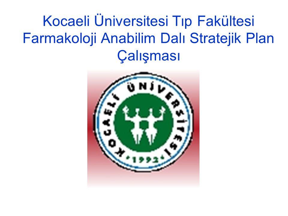 Kocaeli Üniversitesi Tıp Fakültesi Farmakoloji Anabilim Dalı Stratejik Plan Çalışması