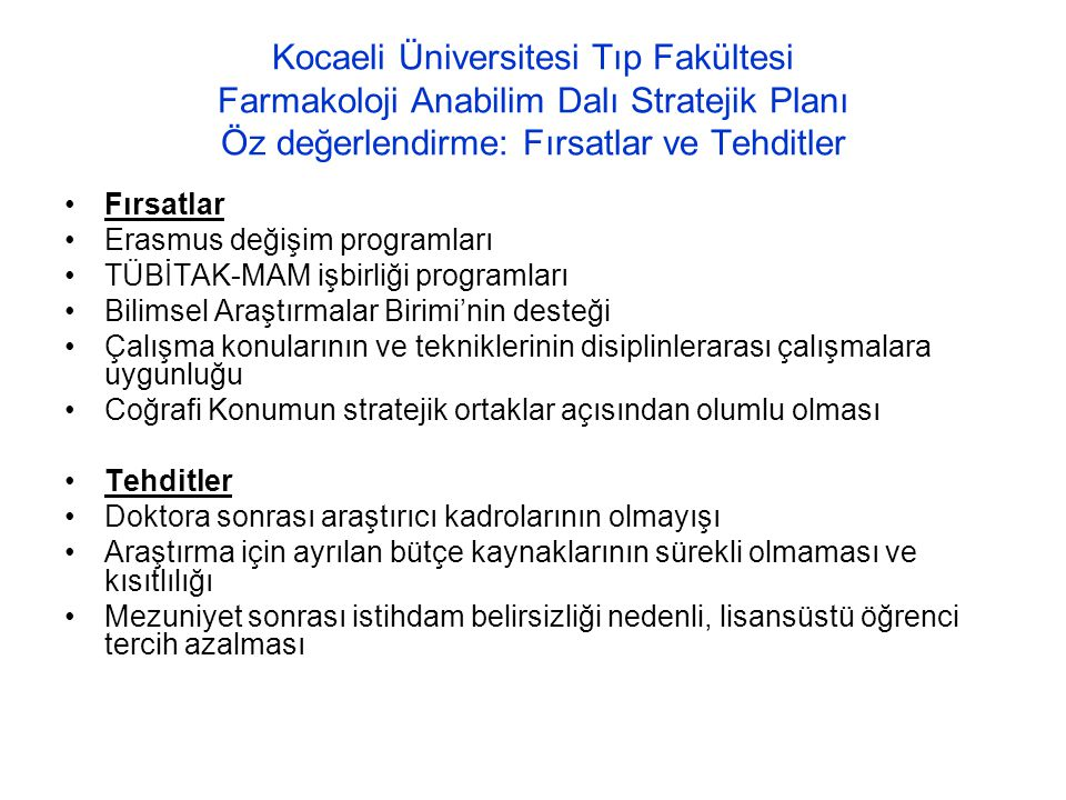 Kocaeli Üniversitesi Tıp Fakültesi Farmakoloji Anabilim Dalı Stratejik Planı Öz değerlendirme: Fırsatlar ve Tehditler