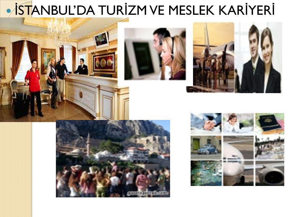 İSTANBUL'DA TURİZM VE MESLEK KARİYERİ