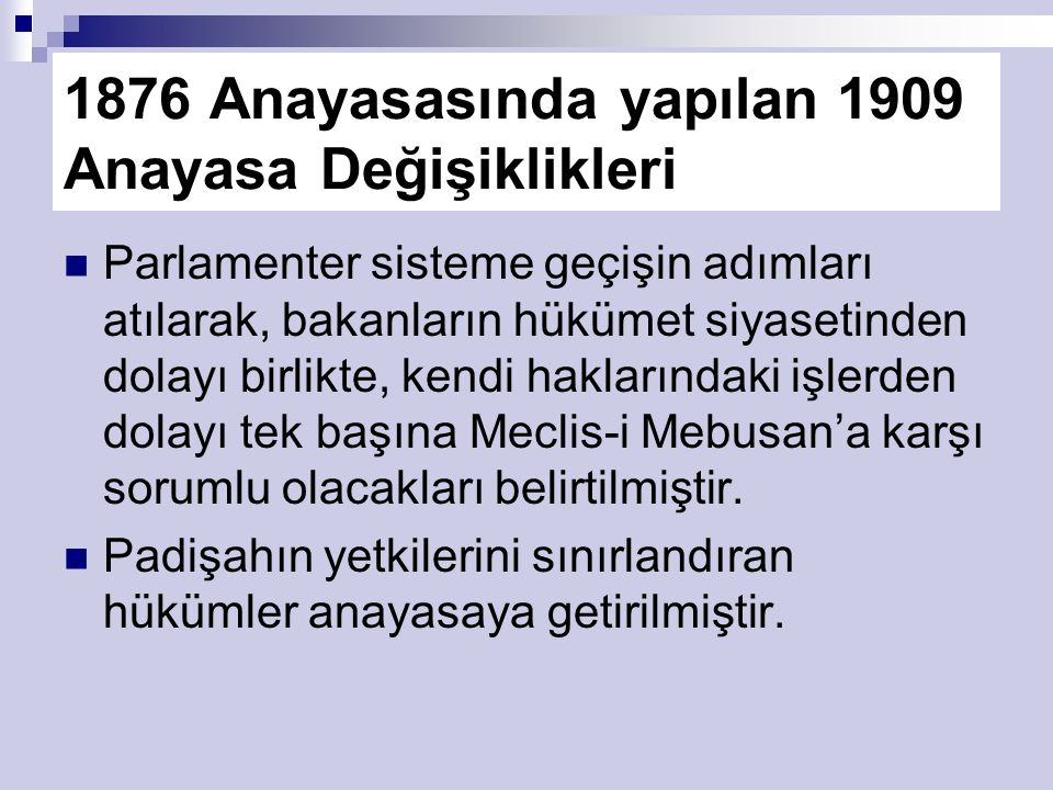 1876 Anayasasında yapılan 1909 Anayasa Değişiklikleri