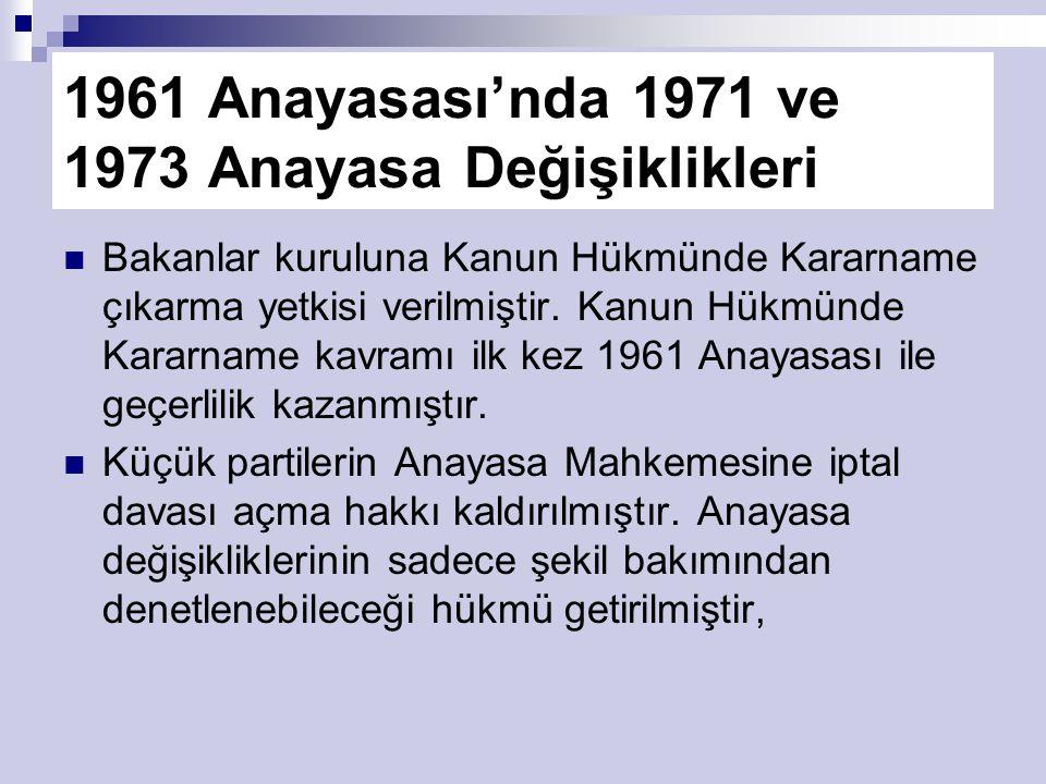 1961 Anayasası'nda 1971 ve 1973 Anayasa Değişiklikleri