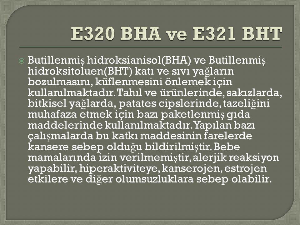 E320 BHA ve E321 BHT