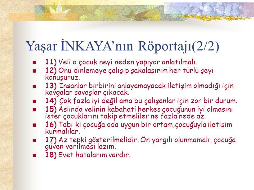 Yaşar İNKAYA'nın Röportajı(2/2)