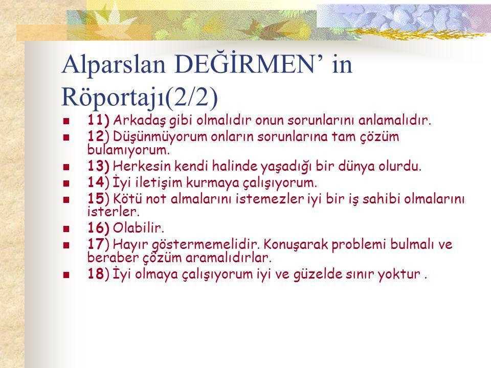 Alparslan DEĞİRMEN' in Röportajı(2/2)
