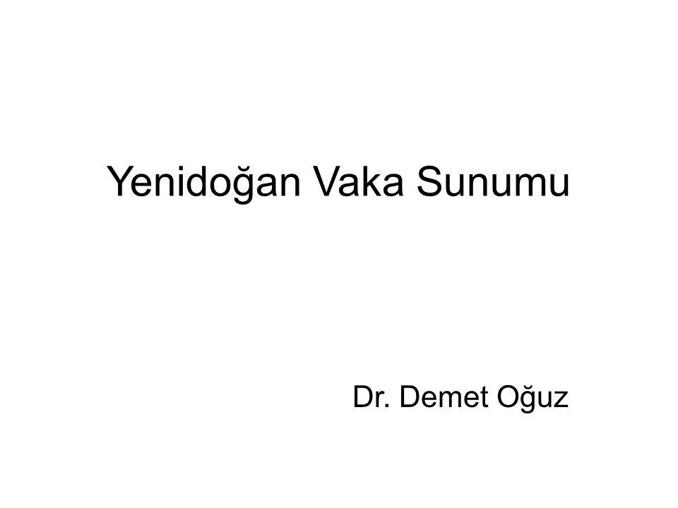 Yenidoğan Vaka Sunumu Dr. Demet Oğuz