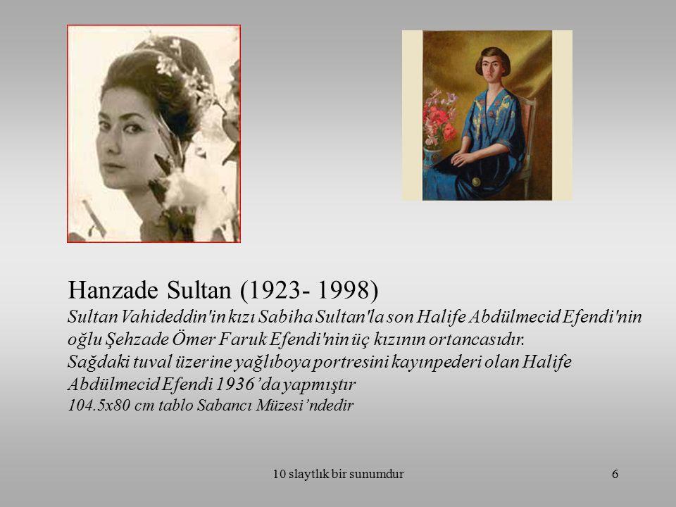 Hanzade Sultan (1923- 1998)