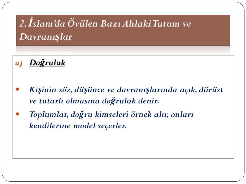 2. İslam'da Övülen Bazı Ahlaki Tutum ve Davranışlar