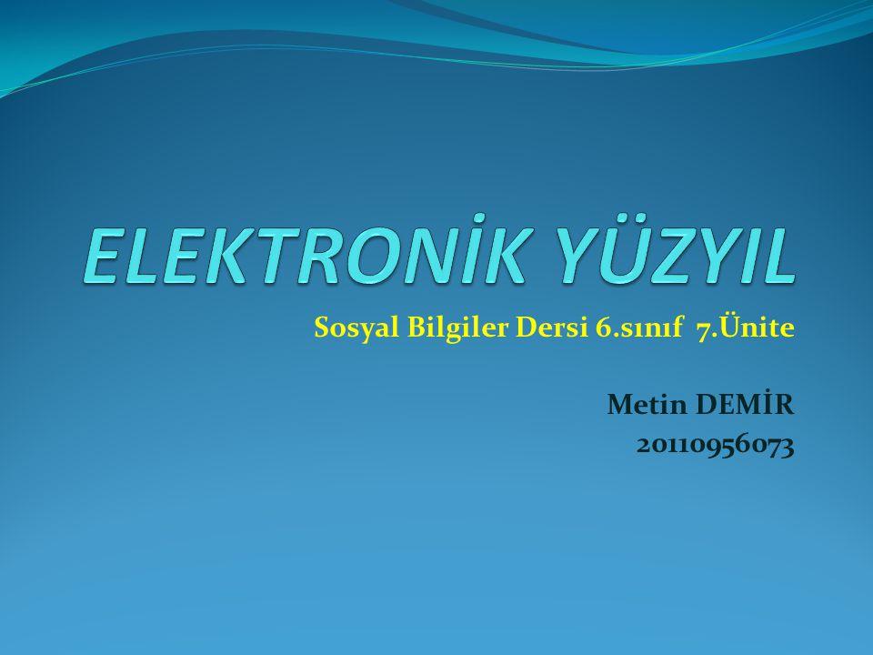 Sosyal Bilgiler Dersi 6.sınıf 7.Ünite Metin DEMİR 20110956073