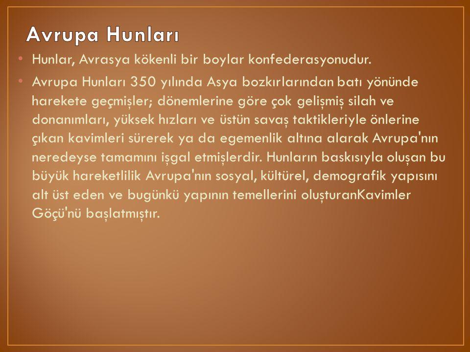 Avrupa Hunları Hunlar, Avrasya kökenli bir boylar konfederasyonudur.