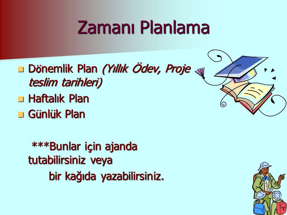 Zamanı Planlama Dönemlik Plan (Yıllık Ödev, Proje teslim tarihleri)
