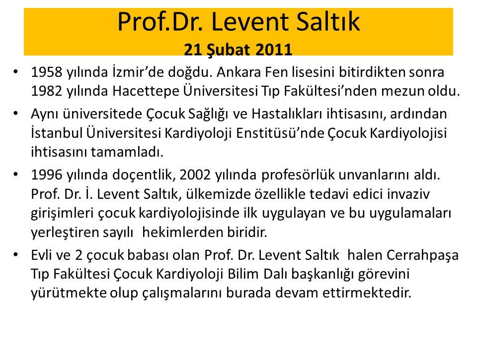 Prof.Dr. Levent Saltık 21 Şubat 2011