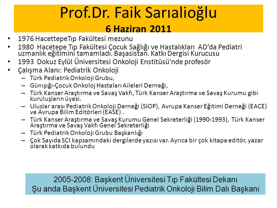 Prof.Dr. Faik Sarıalioğlu 6 Haziran 2011