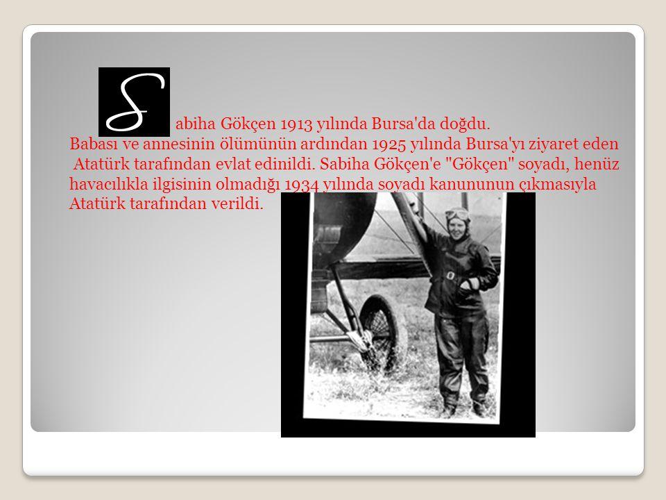 abiha Gökçen 1913 yılında Bursa da doğdu.