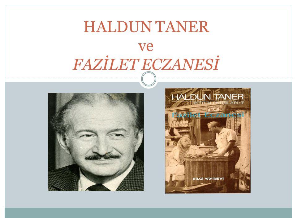 HALDUN TANER ve FAZİLET ECZANESİ