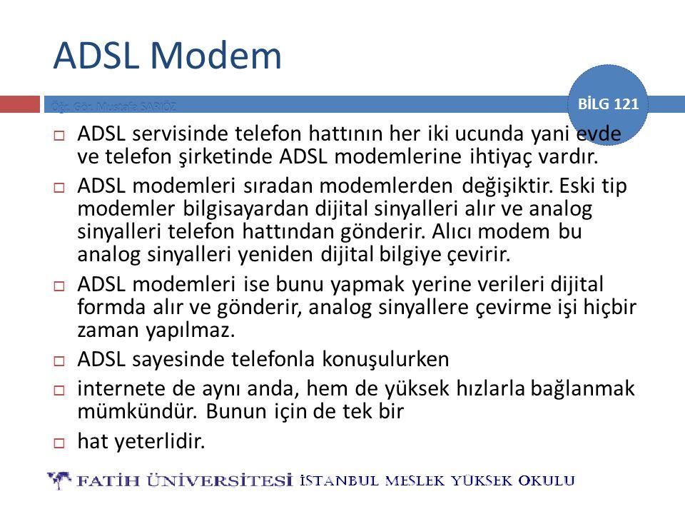 ADSL Modem ADSL servisinde telefon hattının her iki ucunda yani evde ve telefon şirketinde ADSL modemlerine ihtiyaç vardır.