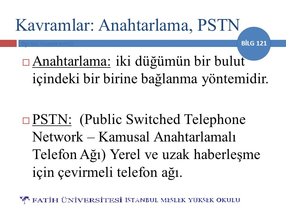 Kavramlar: Anahtarlama, PSTN