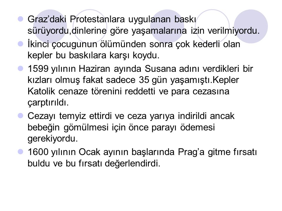 Graz'daki Protestanlara uygulanan baskı sürüyordu,dinlerine göre yaşamalarına izin verilmiyordu.
