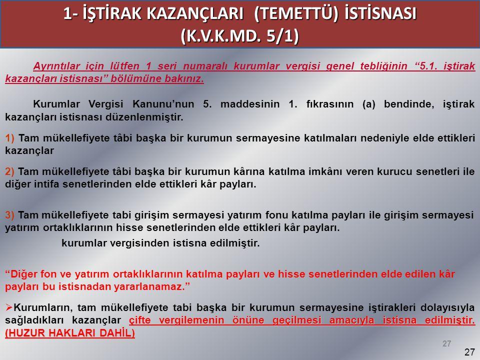 1- İŞTİRAK KAZANÇLARI (TEMETTÜ) İSTİSNASI
