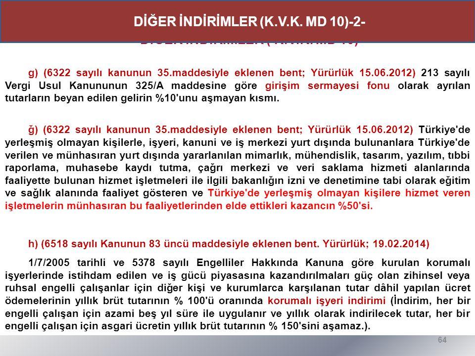 DİĞER İNDİRİMLER (K.V.K. MD 10)-2- DİĞER İNDİRİMLER ( K.V.K. MD 10)