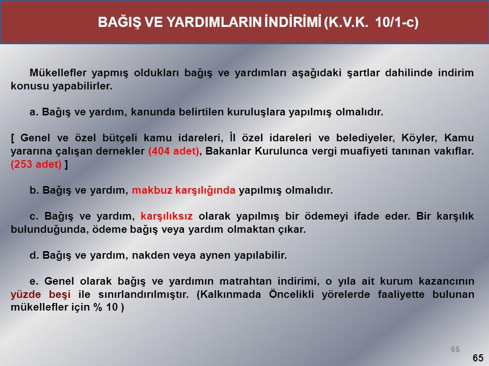 BAĞIŞ VE YARDIMLARIN İNDİRİMİ (K.V.K. 10/1-c)