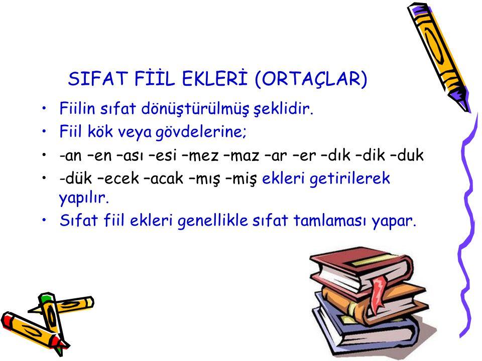 SIFAT FİİL EKLERİ (ORTAÇLAR)