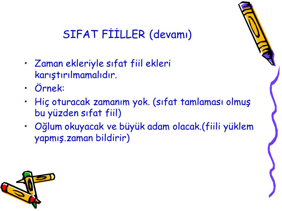 SIFAT FİİLLER (devamı)