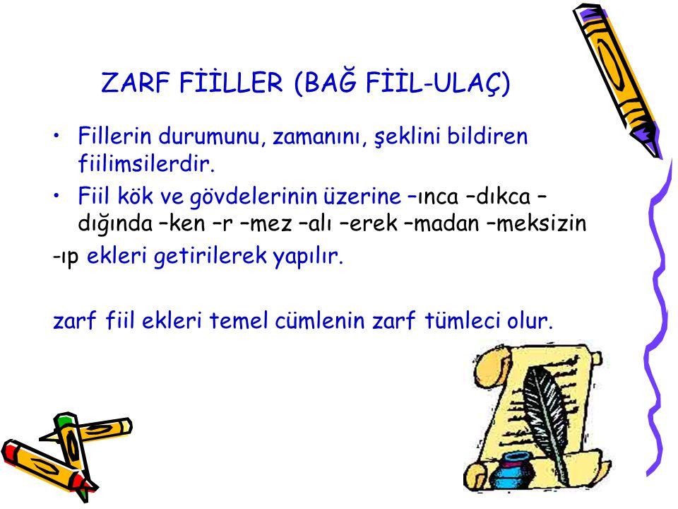 ZARF FİİLLER (BAĞ FİİL-ULAÇ)