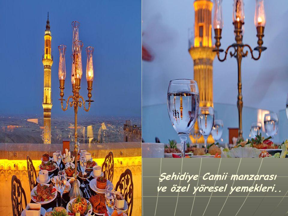 Şehidiye Camii manzarası ve özel yöresel yemekleri..