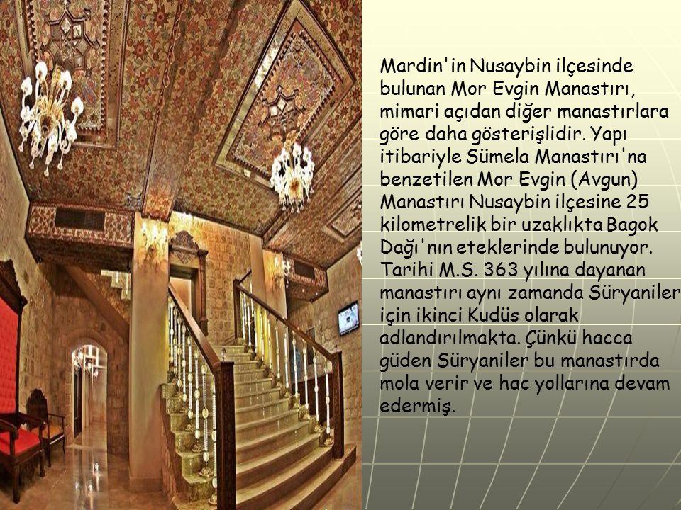 Mardin in Nusaybin ilçesinde bulunan Mor Evgin Manastırı, mimari açıdan diğer manastırlara göre daha gösterişlidir.