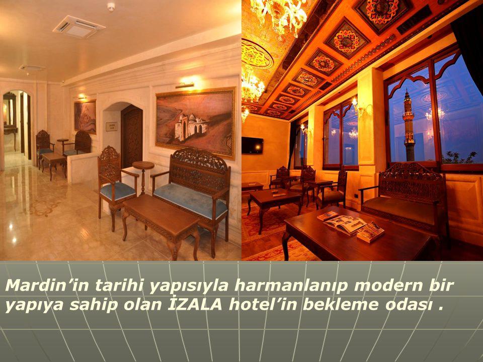 Mardin'in tarihi yapısıyla harmanlanıp modern bir yapıya sahip olan İZALA hotel'in bekleme odası .