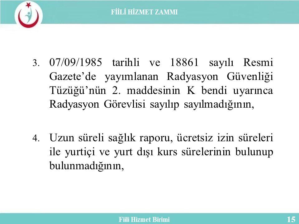 07/09/1985 tarihli ve 18861 sayılı Resmi Gazete'de yayımlanan Radyasyon Güvenliği Tüzüğü'nün 2. maddesinin K bendi uyarınca Radyasyon Görevlisi sayılıp sayılmadığının,