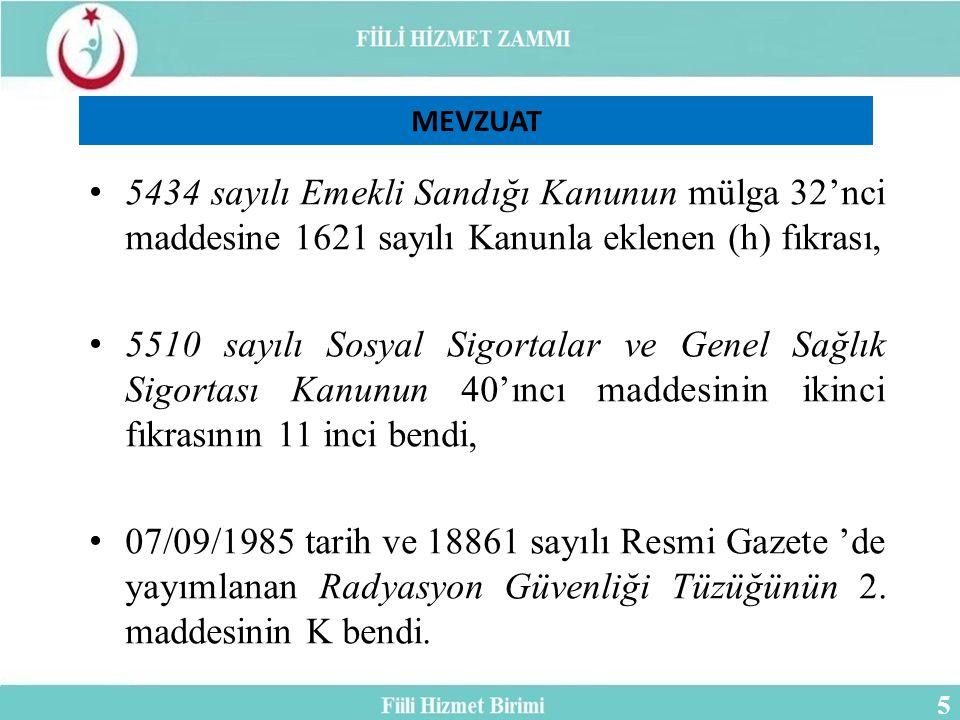 MEVZUAT 5434 sayılı Emekli Sandığı Kanunun mülga 32'nci maddesine 1621 sayılı Kanunla eklenen (h) fıkrası,