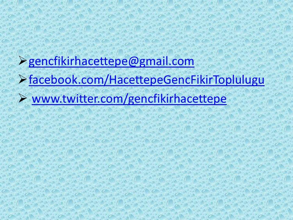 gencfikirhacettepe@gmail.com facebook.com/HacettepeGencFikirToplulugu.
