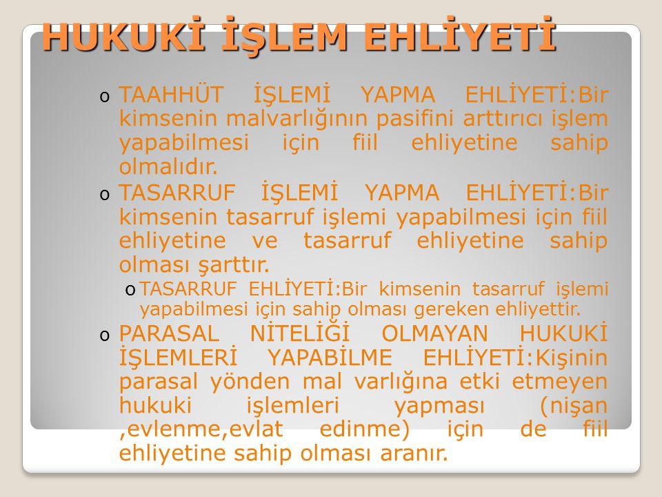 HUKUKİ İŞLEM EHLİYETİ