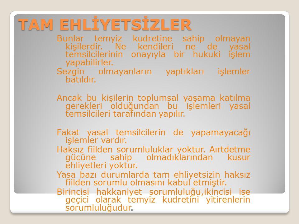 TAM EHLİYETSİZLER