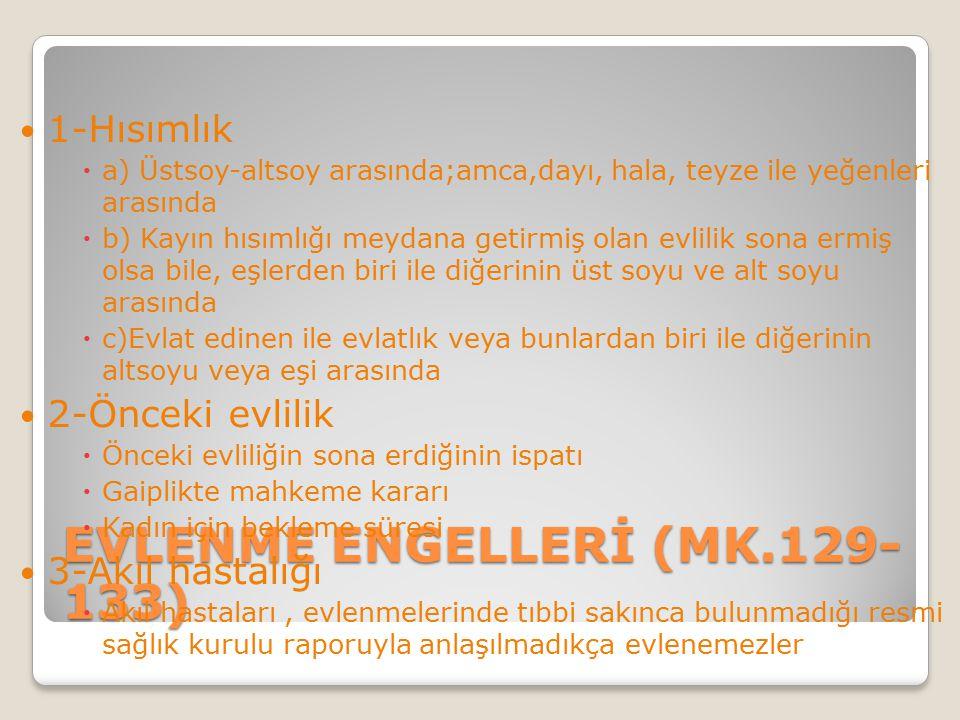 EVLENME ENGELLERİ (MK.129-133)
