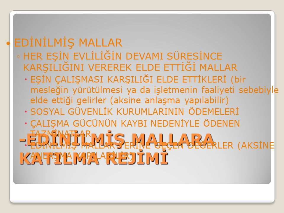 -EDİNİLMİŞ MALLARA KATILMA REJİMİ