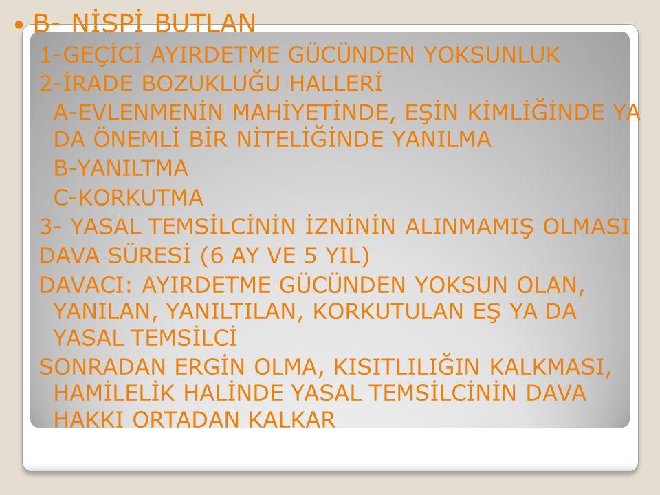 B- NİSPİ BUTLAN 1-GEÇİCİ AYIRDETME GÜCÜNDEN YOKSUNLUK