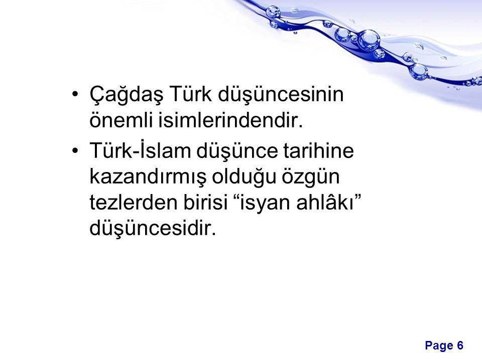Çağdaş Türk düşüncesinin önemli isimlerindendir.