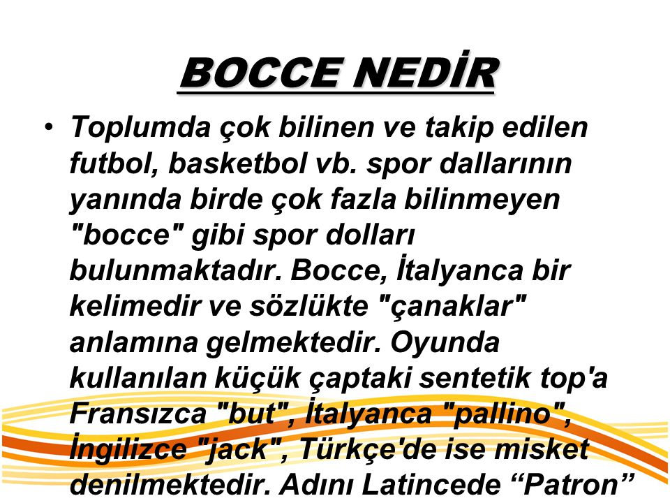 BOCCE NEDİR