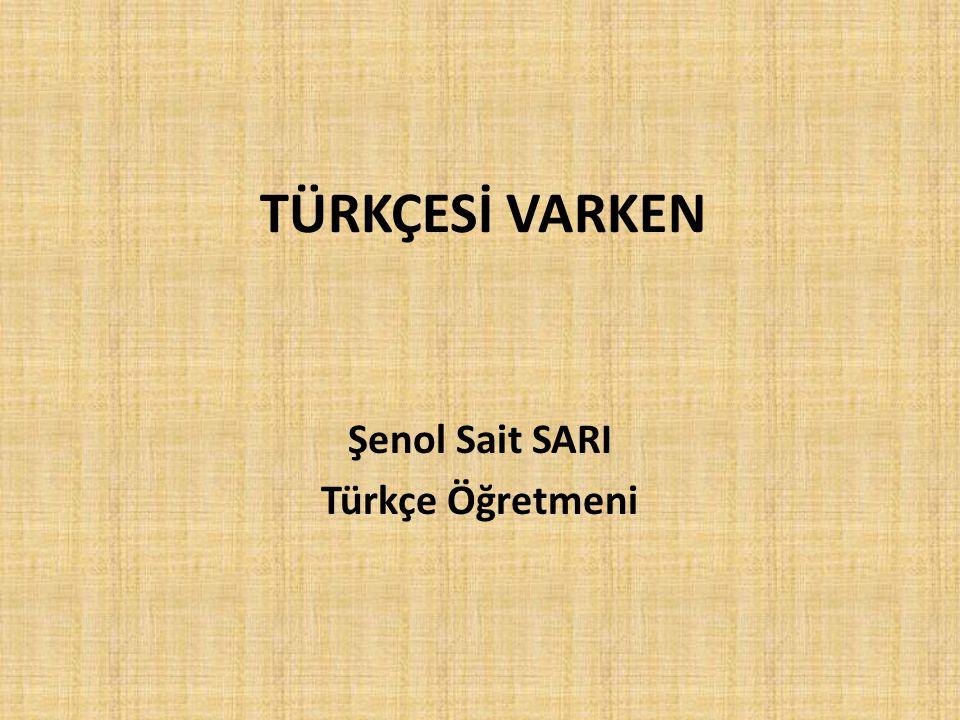 Şenol Sait SARI Türkçe Öğretmeni