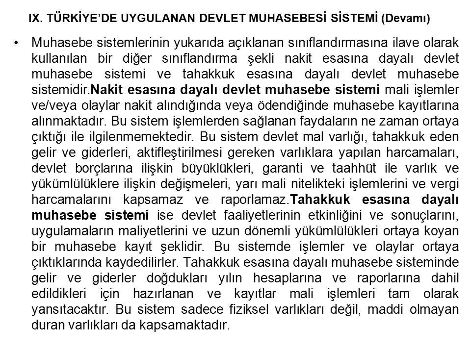 IX. TÜRKİYE'DE UYGULANAN DEVLET MUHASEBESİ SİSTEMİ (Devamı)