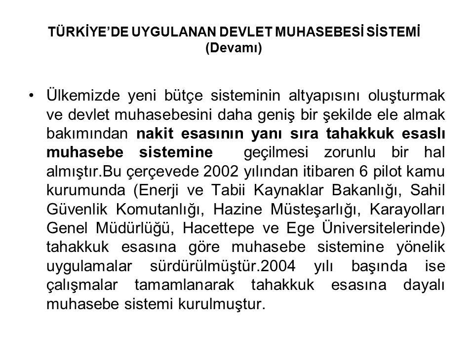 TÜRKİYE'DE UYGULANAN DEVLET MUHASEBESİ SİSTEMİ (Devamı)