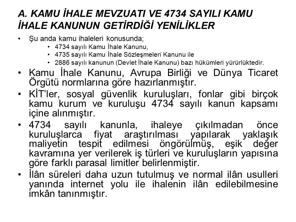A. KAMU İHALE MEVZUATI VE 4734 SAYILI KAMU İHALE KANUNUN GETİRDİĞİ YENİLİKLER