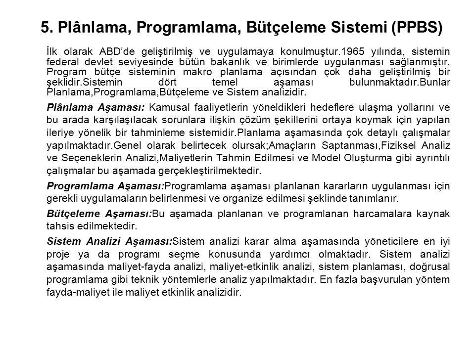 5. Plânlama, Programlama, Bütçeleme Sistemi (PPBS)
