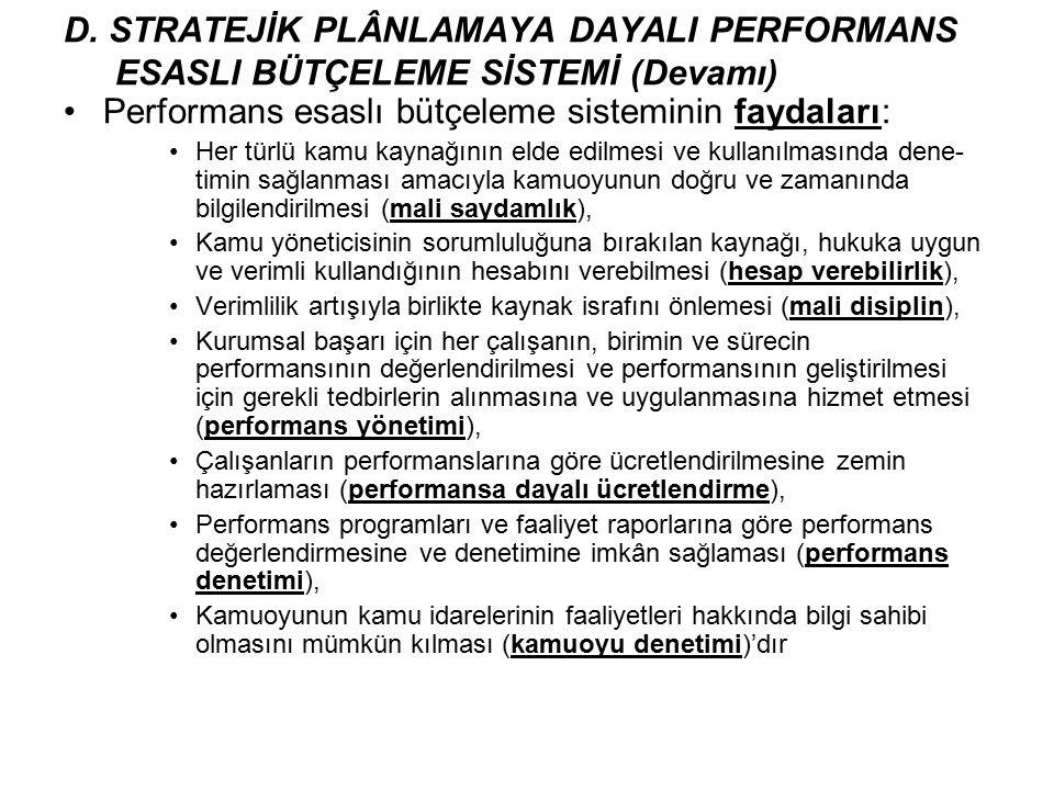 Performans esaslı bütçeleme sisteminin faydaları: