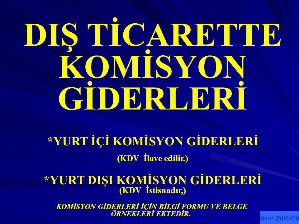 DIŞ TİCARETTE KOMİSYON GİDERLERİ