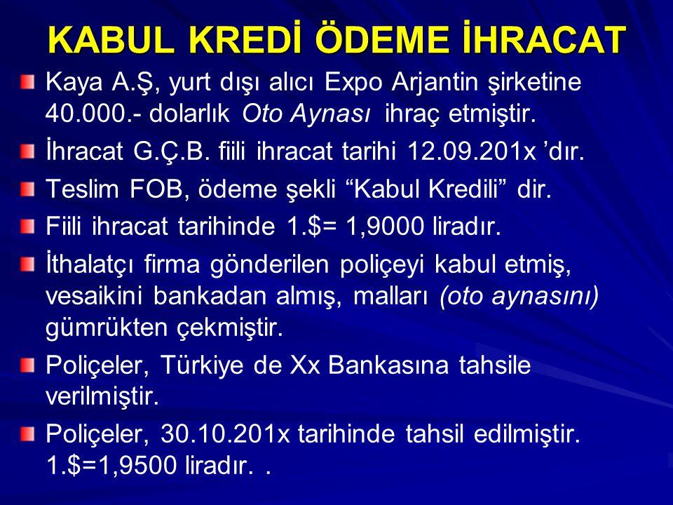 KABUL KREDİ ÖDEME İHRACAT